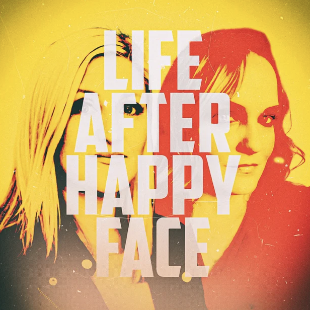 Life After Happy Face Cover
