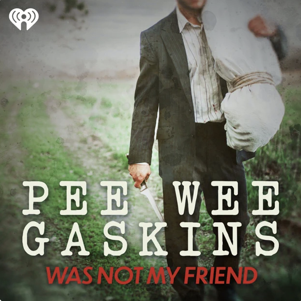 Pee Wee Gaskins Was Not My Friend Cover