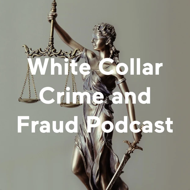 White Collar Crime and Fraud Podcast Cover